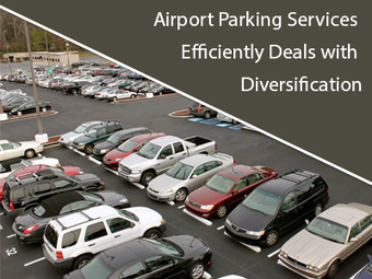 Airport Parking Services Efficiently Deals with Diversification | Superman | Scoop.it