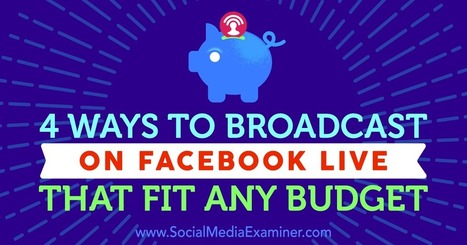 4 Ways to Broadcast on Facebook Live That Fit Any Budget | The Perfect Storm Team | Scoop.it
