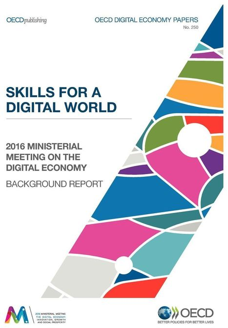 Skills for a Digital World. OECD Digital Economy Papers  | E-Learning, Formación, Aprendizaje y Gestión del Conocimiento con TIC en pequeñas dosis. | Scoop.it