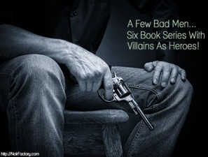 A Few Bad Men... Six Book Series With Villains as the Heroes! | The Noir Factory | Scoop.it