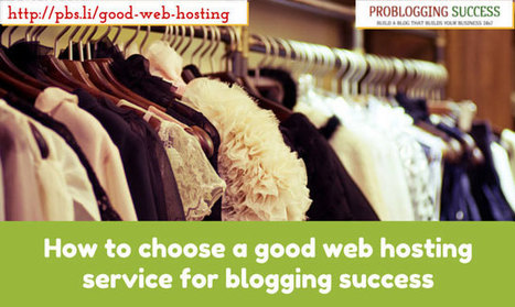 A good web hosting service is crucial for your blogging success! | Problogging Tips | Scoop.it