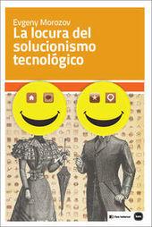 la locura del solucionismo tecnológico | ePedagogía | Scoop.it