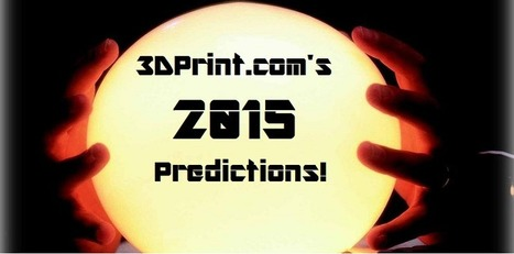 3DPrint's 3D Printing Predictions for 2015   Digital Design and Manufacturing   Scoop.it