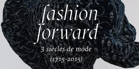 Fashion Forward. Trois siècles de mode (1715-2015) | Les Gentils PariZiens : style & art de vivre | Scoop.it
