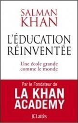 L'éducation réinventée, une école grande comme le monde | Tice... Enjeux , apprentissage et pédagogie | Scoop.it