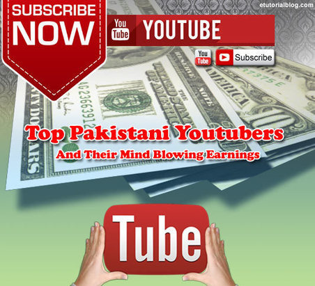 Top Pakistani Youtubers And Their Mind Blowing Earnings - E Tutorial Blog | ETutorialBlog | Scoop.it