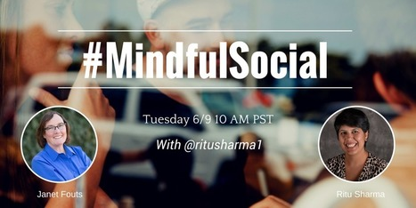 Tuesday 10 AM PT, #MindfulSocial  w @ritusharma1 | social media top stories | Scoop.it