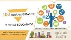 AYUDA PARA MAESTROS: 100 herramientas TIC y blogs educativos que no te puedes perder si eres docente | NTICs en Educación | Scoop.it