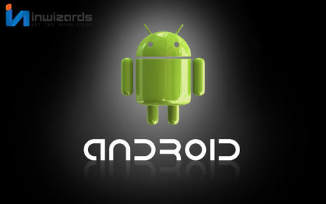 Hire Android Developer and Android Application Services at Inwizards - iN-wizards | Multimedia Development And Social Media | Scoop.it