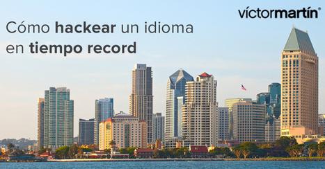Cómo hackear un idioma en un tiempo record | Murcia Mass y Social Media | Scoop.it