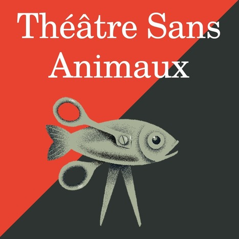 Théâtre sans animaux | Veille - Sites Internet | Scoop.it