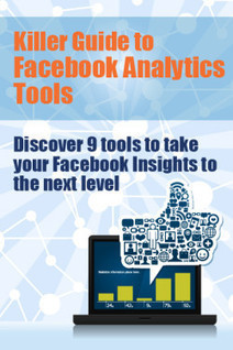 Facebook analytics tools: 9 Alternatives to Facebook Insights | digital marketing strategy | Scoop.it