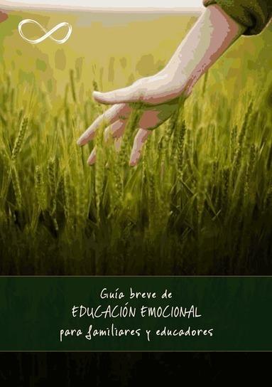 Guia Breve de Educacion Emocional para familiares y educadores | Educación emocional | Scoop.it