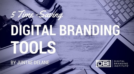 5 Time-Saving Digital Branding Tools » | Social Media, Content Marketing and User Experience | Scoop.it