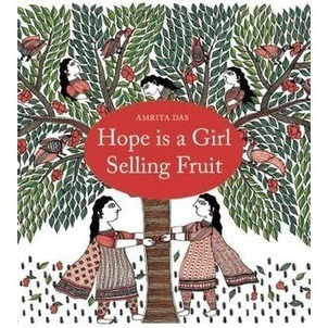 Hope Is a Girl Selling Fruit | Picture books dealing with multiculturalism & emotional issues | Scoop.it