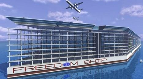 Le projet de ville flottante «Freedom Ship» à nouveau sur les rails ... | Urbanisme utopique | Scoop.it