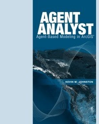 "Get Your Free Copy of the New Book ""Agent Analyst: Agent-Based Modeling in ArcGIS"" 
