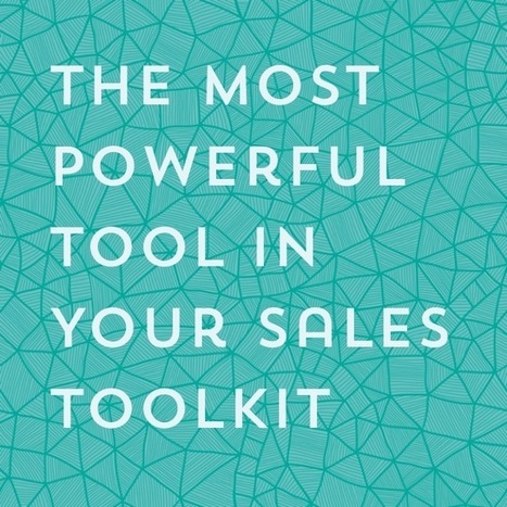 The Most Powerful Tool in Your Sales Toolkit (That You Probably Aren't Using) | Sales Engine | social selling | Scoop.it