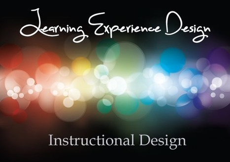 Learning Experience Design: A Better Title Than Instructional Design? | Aprendiendo a Distancia | Scoop.it