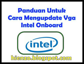 Cara Update Driver Vga Onboard Intel untuk Main Game | Gratis Download Game PC Terbaru Full Version | Scoop.it