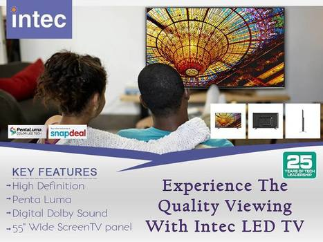 Why You Must Prefer a New LED TV over a LCD? | Intec Home Appliances | Scoop.it