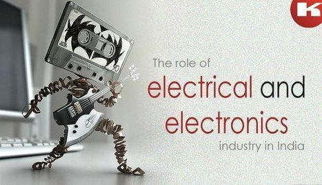 The role of electrical and electronics industry in India   Manufacturers Directory in India   Scoop.it