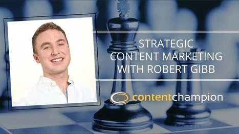CC 058: Strategic Content Marketing With Robert Gibb of MaxCDN | Content Marketing | Scoop.it