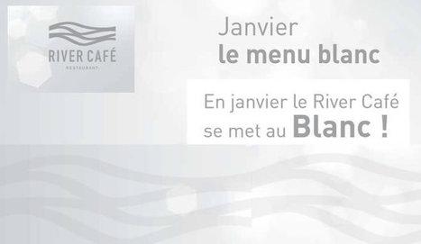 En janvier le River Café se met au Blanc ! | Gastronomie Française 2.0 | Scoop.it