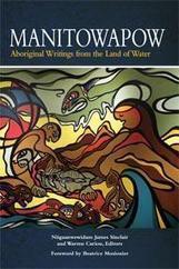 Manitowapow edited by Niigaanwewidam James Sinclair & Warren Cariou | AboriginalLinks LiensAutochtones | Scoop.it