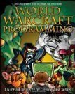 World of Warcraft Programming: A Guide and Reference for Creating ... | World Of Warcraft | Scoop.it