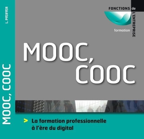 MOOC, COOC La formation professionnelle à l'ère du digital - Ludovia Magazine | Formation & technologies | Scoop.it
