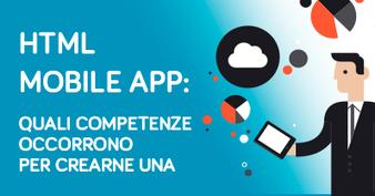 HTML Mobile App: quali competenze occorrono per crearne una | Webdesign | Scoop.it