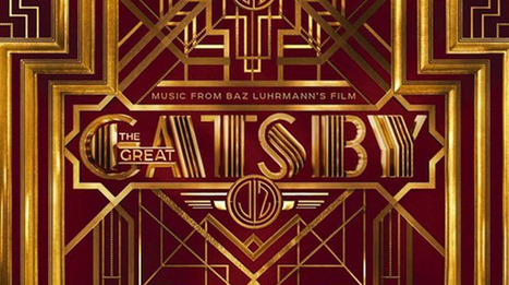 Six Full Songs from The Great Gatsby Soundtrack | Literature | Scoop.it