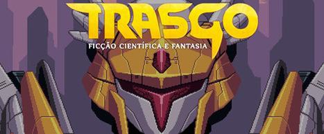 [Publieditorial] Padrim da revista Trasgo: conheça! Apoie! | Leitor Cabuloso | Ficção científica literária | Scoop.it