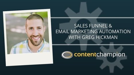 CC 061: Sales Funnel & Email Marketing Automation With Greg Hickman | Content Marketing | Scoop.it