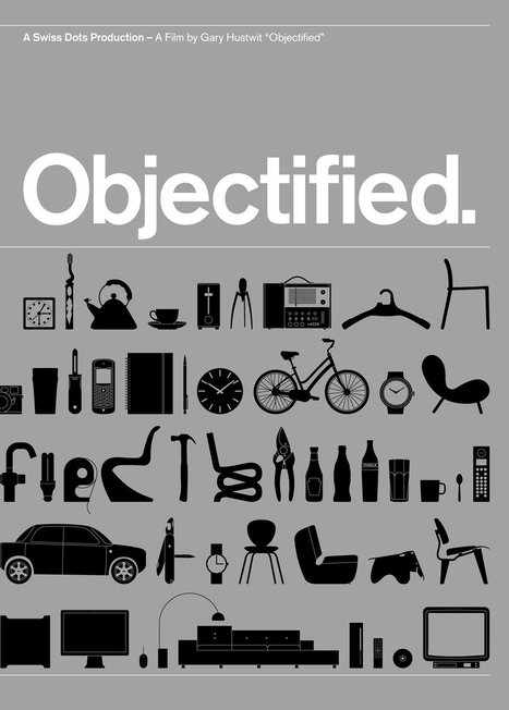 Design Is A Search For Form: Objectified film by Gary Hustwit | Design Revolution | Scoop.it