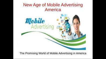The Promising World of Mobile Advertising in America | add | Scoop.it