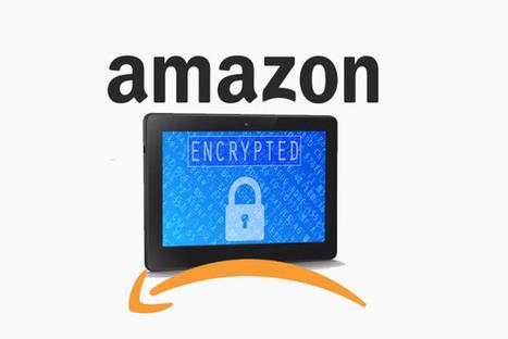 Volte-face : Amazon rétablira le chiffrement des données de ses tablettes au printemps | Sécurité Informatique | Scoop.it