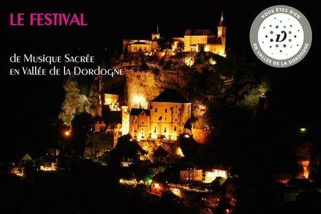 Le Festival de Rocamadour en Vallée de Dordogne   Blog ...   dordogne - perigord   Scoop.it