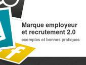 Marque employeur et recrutement 2.0 : exemples et bonnes pratiques | Communautés collaboratives | Scoop.it