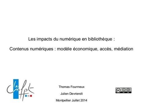 Les impacts du numérique en bibliothèque : Contenus numériques : modèle économique, accès, médiation | à livres ouverts - veille AddnB | Biens Communs | Scoop.it