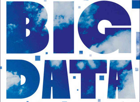 <em>Big Data:</em> A Revolution That Will Transform How We Live, Work, and Think | Big Data Analysis in the Clouds | Scoop.it