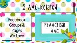 5 AAC-related Facebook Groups/Pages We Love | AAC and Literacy- Bridging the Gap | Scoop.it