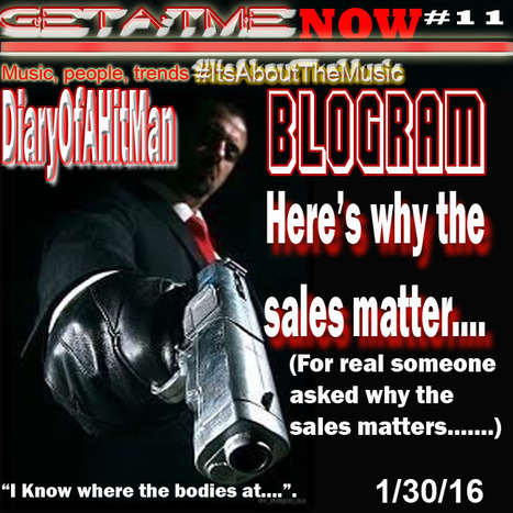 "GetAtMe Diary Of A Hitman ""Here's why sales matters..."" (I'm amazed someone asked me this..) 