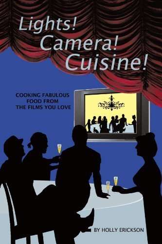Lights! Cameras! Cuisine!: Cooking Fabulous Food From the Films ... | Food, history and trivia | Scoop.it
