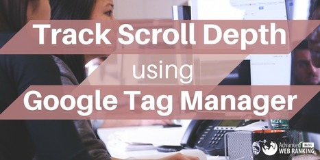 Tracking Scroll Depth with Google Tag Manager | SEO | Scoop.it