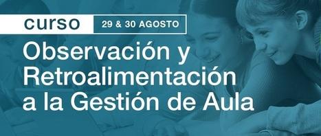 Curso de Observación y Retroalimentación a la Gestión de Aula | EduGlobal | Pedalogica: educación y TIC | Scoop.it