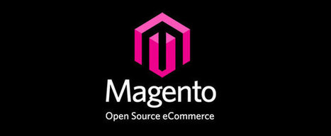 Why Magento is Best for E-commerce Website Development | Articles | Scoop.it