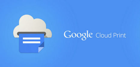 Google releases official Cloud Print app! | ANALYZING EDUCATIONAL TECHNOLOGY | Scoop.it