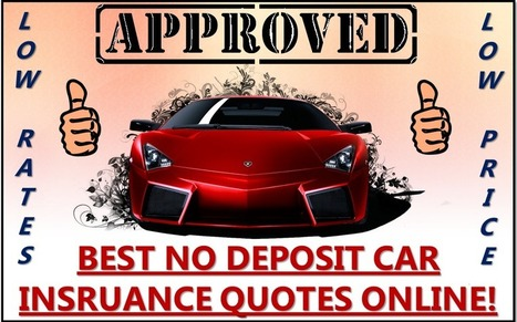 Cheap No Deposit Car Insurance Policy - Low Deposit - Zero Deposit – No Money Down – Quote: No Deposit Car Insurance Online With Special Discounts And Affordable Rates | Free Insurance Quotation | Scoop.it